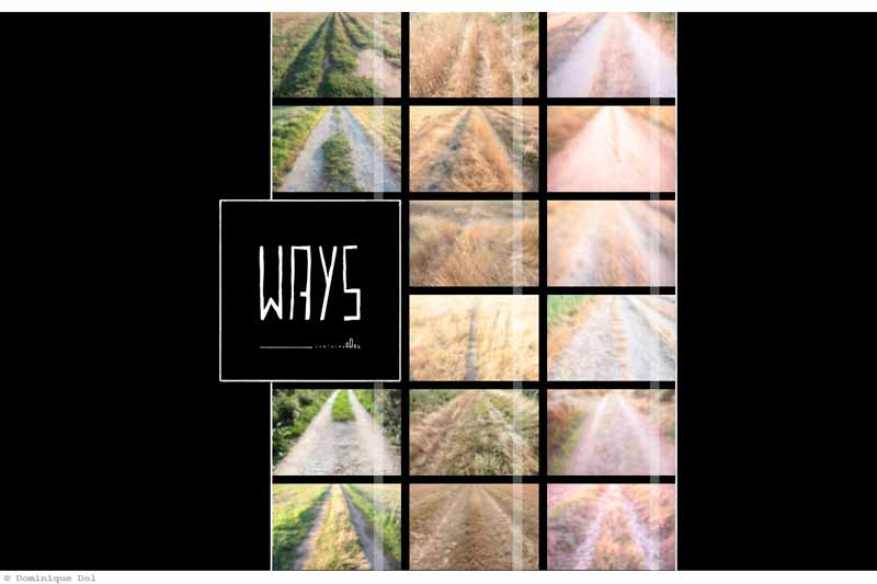 Ways | Art Book | Dominique Dol | Website | Official | Art | Culture | Artist | Photographer | Black And White | Colour - Color | Photography | Publication | Street Photography - Documentary Photography - Contemporary Photography | Book | Photobook | Photography Book